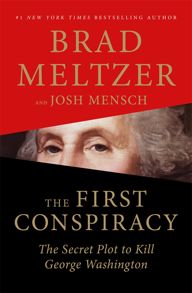 by Brad Meltzer and Josh Mensch In 1776, an elite group of soldierswerehandpicked to serve as George Washington's bodyguards. Washington trusted them; relied on them. But unbeknownst to Washington, some […]